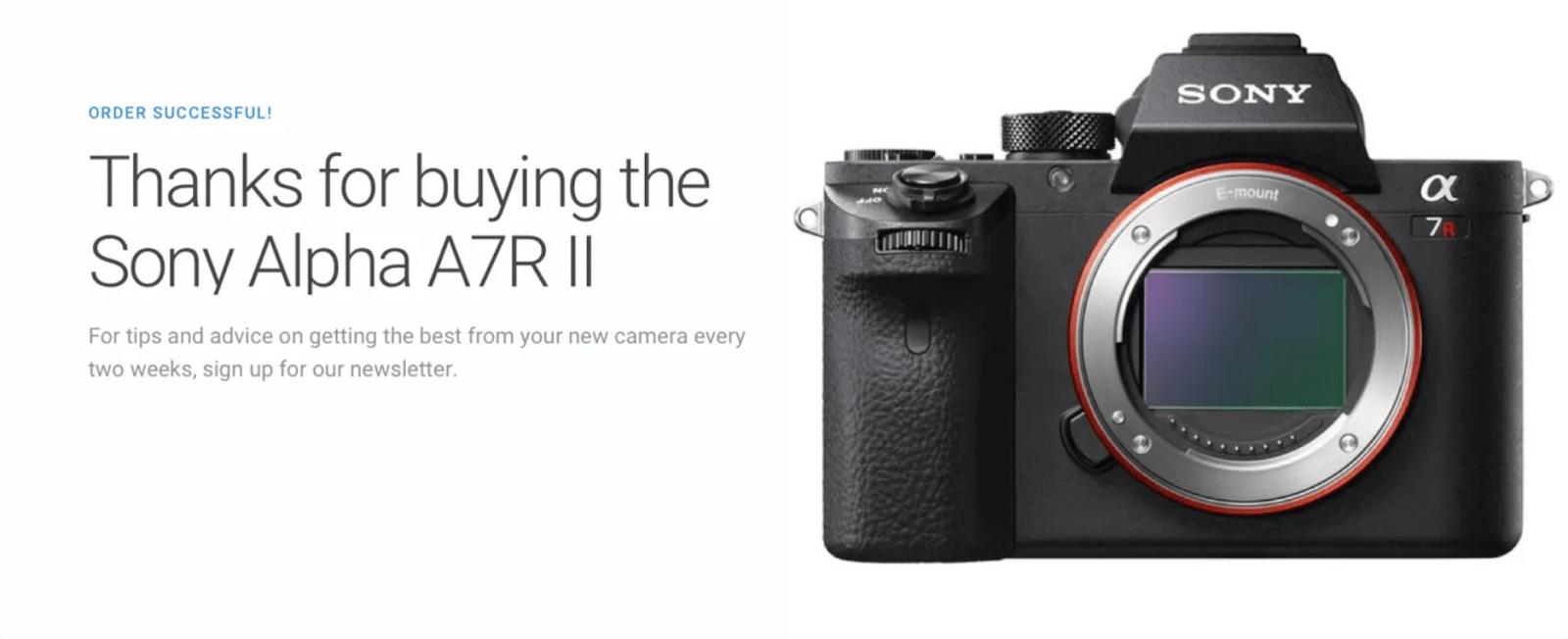 После покупки камеры клиенту сразу предлагают новый call-to-action:«Чтобы получать советы о том, как использовать вашу камеру по полной, подпишитесь на рассылку»