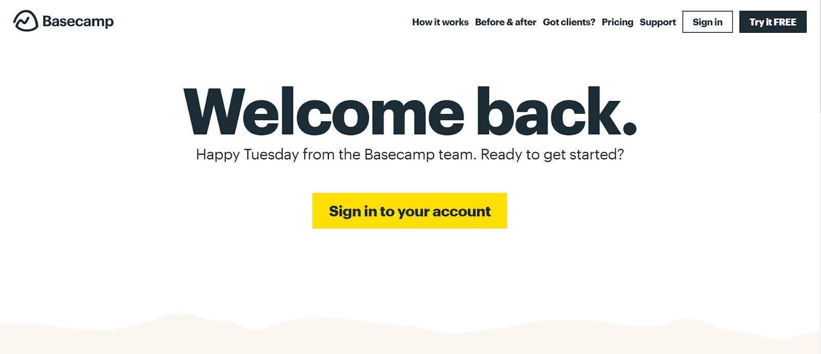 Вот так меня встречает сервис для управления проектами Basecamp. «Добро пожаловать назад. Войдите в свой аккаунт»