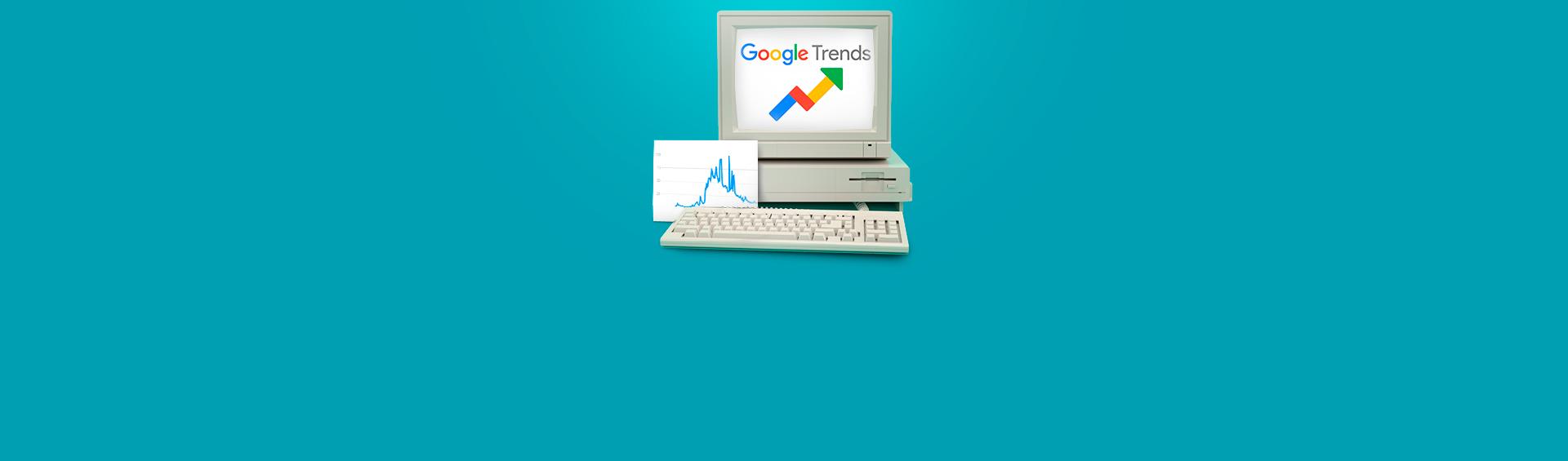 Какпользоваться Google Trends. Полное руководство дляновичков